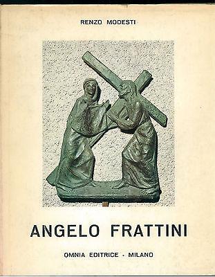 MODESTI RENZO LA VIA CRUCIS DI ANGELO FRATTINI SANTUARIO BRUNELLA VARESE OMNIA