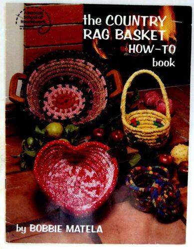 The Country Rag Basket How To Book - 1987  Bobbie Matela