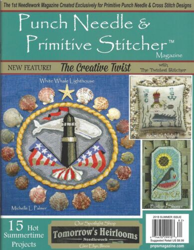 {PUNCH NEEDLE & PRIMITIVE STITCHER MAG.} SUMMER 2018 ISSUE  (> 1 issue contact)