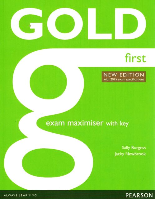 GOLD FIRST FCE Exam Maximiser NEW EDITION with 2015 Exam Specifications +Key NEW