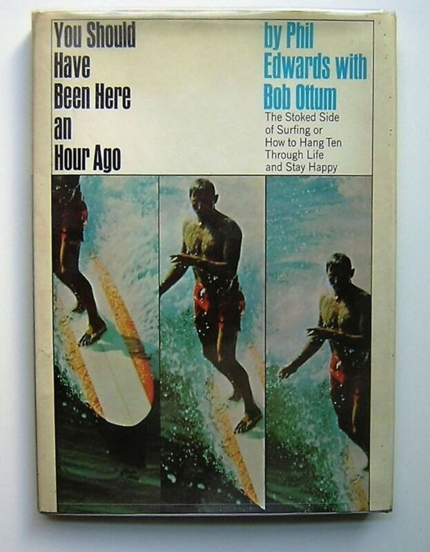 You Should Have Been Here an Hour Ago by Phil Edwards 1967 HB FE RARE Surf Lot