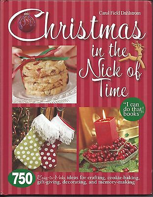Christmas in the Nick of Time 750 Easy-To-Make Craft Ideas (2008, Hardcover) ()