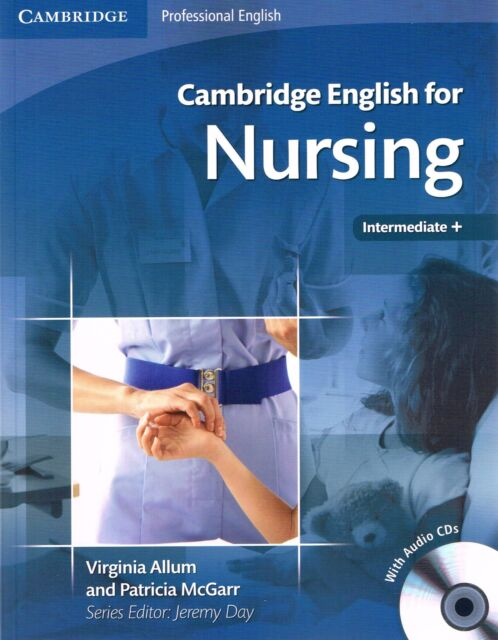 Cambridge Professional ENGLISH FOR NURSING Intermediate Plus with Audio CD's NEW