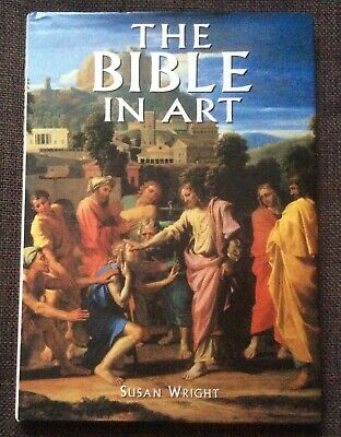 THE BIBLE IN ART - SUSAN WRIGHT - AS NEW WITH ORIGINAL  DUSTJACKET