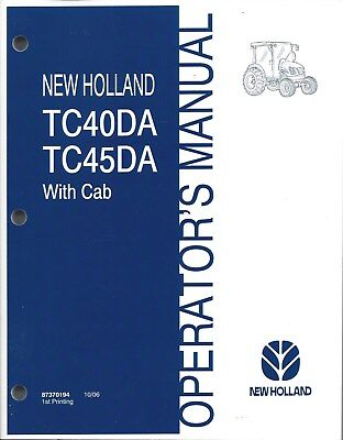 New Holland Tc40da Tc45da Wcab Tractor Operator Manual 87370194