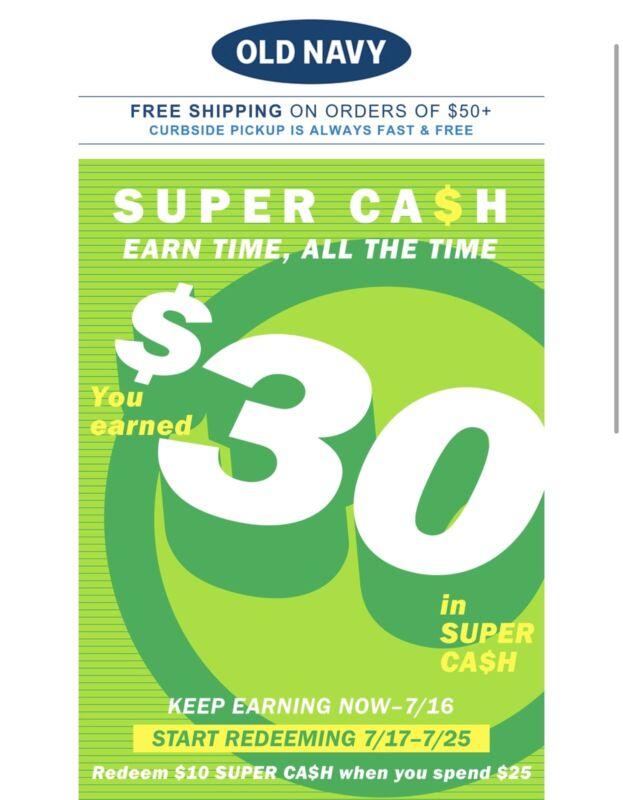 Old Navy Super Cash $30 off $75 Valid 7/17/21 - 7/25/21