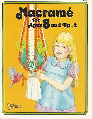 Macrame for Ages 8 & Up Vol 2 Vintage Beginner Kids Patterns How To Book (Macrame Book)