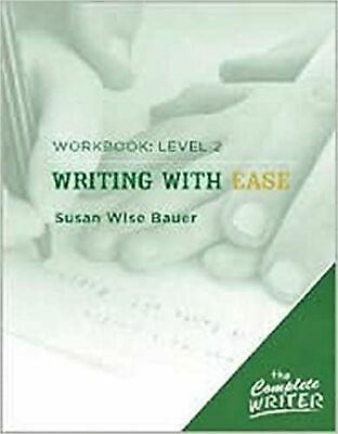 Writing with Ease: Level 2 Workbook (The Complete Writer) [Paperback] Bauer, ...