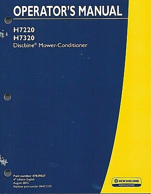 New Holland H7220 H7320 Discbine Mower-conditioner Operators Manual 47829027