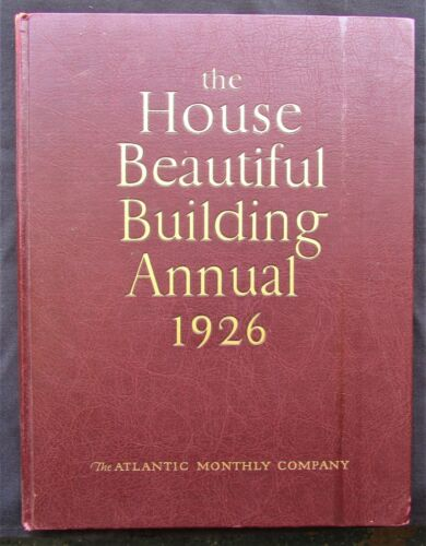 1926 The House Beautiful Building Annual - Atlantic Monthly Company Boston, MA