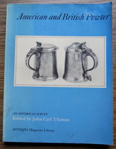 AMERICAN & BRITISH PEWTER  - An Historical Survey - John Thomas