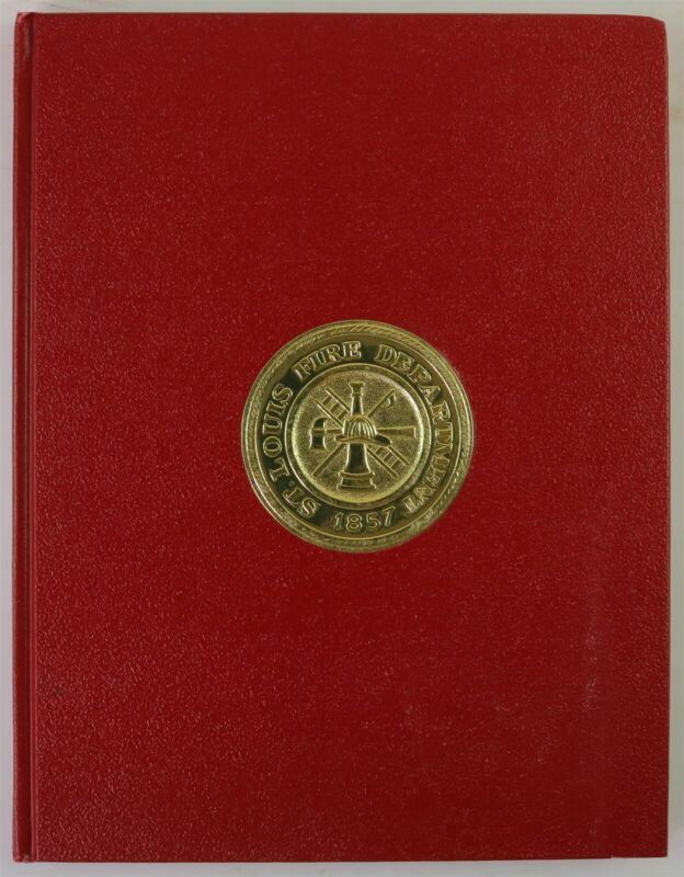 St. Louis Fire Department 1977 MO Missouri Firefighter History Book