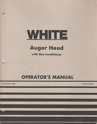 1979 White Farm Auger Head With Hay Conditioner Operators Manual 446 568 987