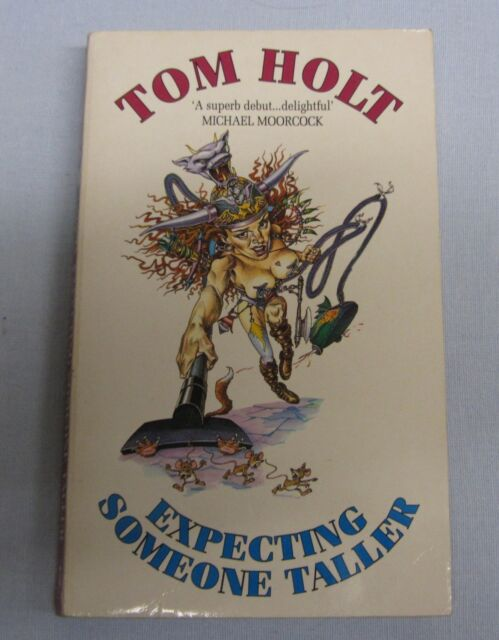Expecting Someone Taller by Tom Holt (pbk)