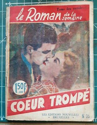 Le Roman de la semaine - Cœur trompé par Ch Darnoé - 1940-45