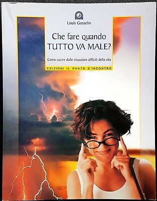 Louis Gosselin, Che fare quando tutto va male?, Ed. Il Punto d'Incontro, 2004