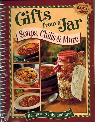 Gifts From A Jar  Soups  Chilis And More   Recipes To Mix And Give  Includes Raf