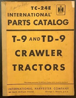 International Ih T9 Td9 Crawler Tractor Parts Catalog Tc-24e. Original 1958