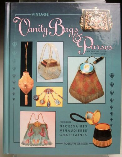Vintage Vanity Bags and Purses Excellent Reference Book HB By Roselyn Gerson