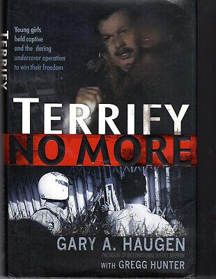 TERRIFY NO MORE by Gary A. Haugen