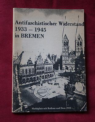 Antifaschistischer Widerstand 1933-1945 in Bremen - Eine Dokumentation für ...