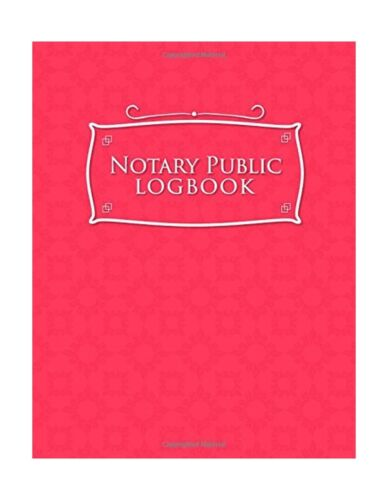 Notary Public Logbook: Notary Booklet, Notary Public Journal Template, Notary