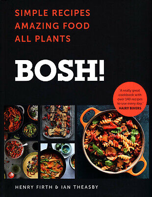 BOSH!: The Cookbook by Henry Firth, Ian Theasby