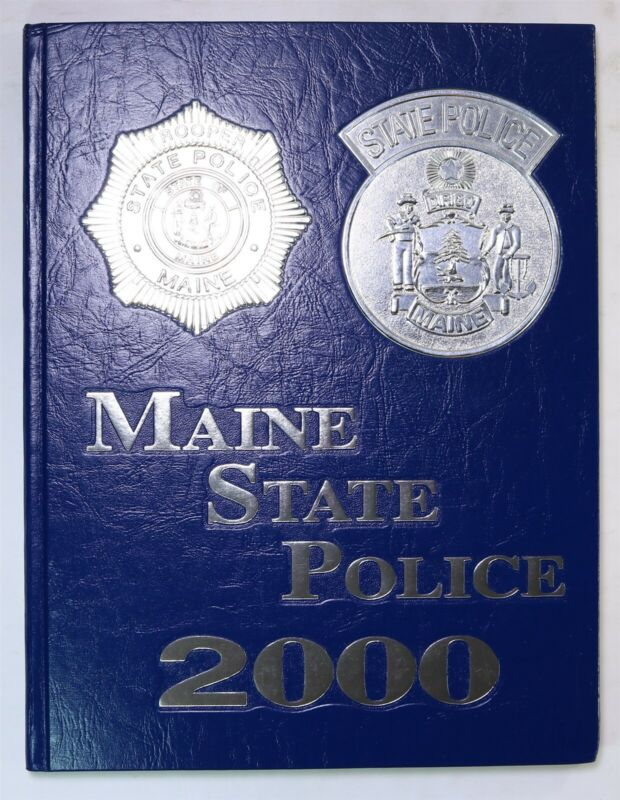 Maine State Police 2000 Yearbook History Book