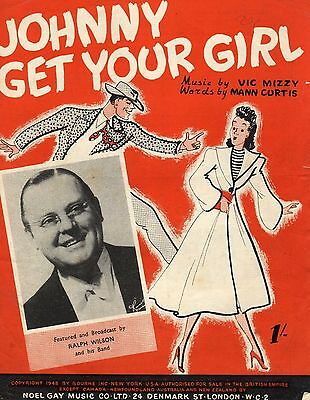 Vintage Sheet Music, 'Johny Get Your Girl' Sung By Ralph Wilson, Music and Words