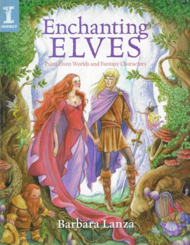 Enchanting Elves - Paint Elven Worlds and Fantasy Characters in Watercolor