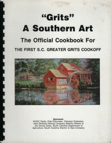 COLUMBIA SC 1983 SOUTH CAROLINA GREATER GRITS COOKOFF COOK BOOK * A SOUTHERN ART