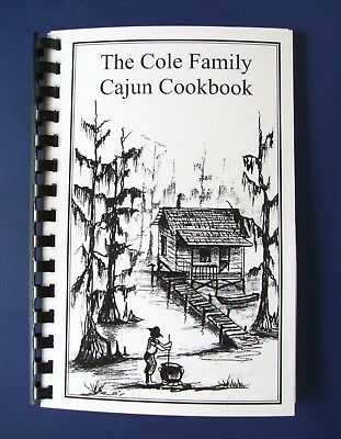 (The Cole Family Cajun Cookbook.     Louisiana Swamp people recipes.)