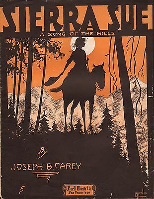 SIERRA SUE a song of the hills COWGIRL SONG Joseph B. Carey SAN FRANCISCO 1916