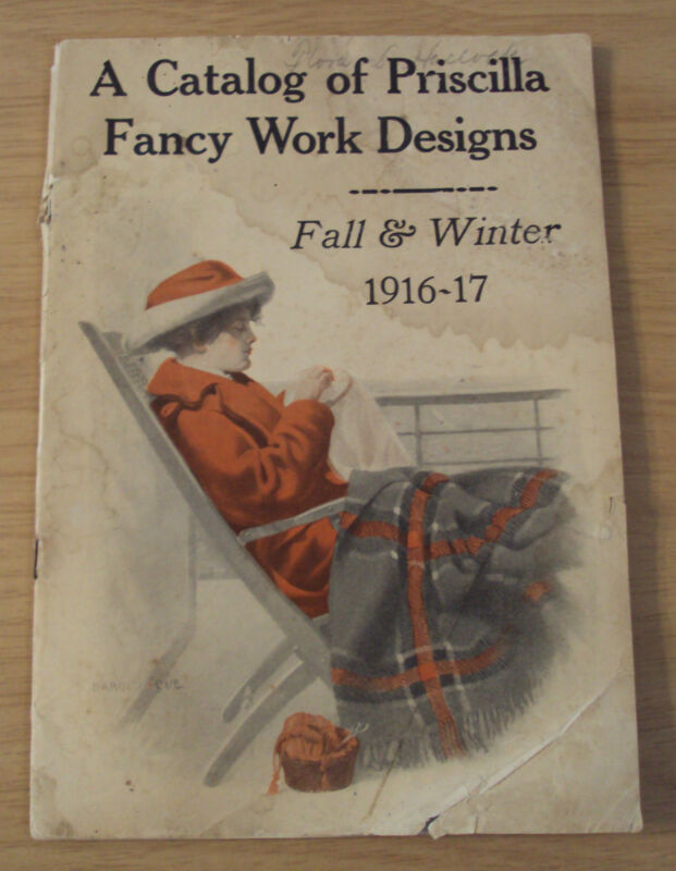 "1916-17 CATALOG of PRISCILLA ""FANCY WORK DESIGNS""~Clothing/Linens~NEEDLEWORK~"