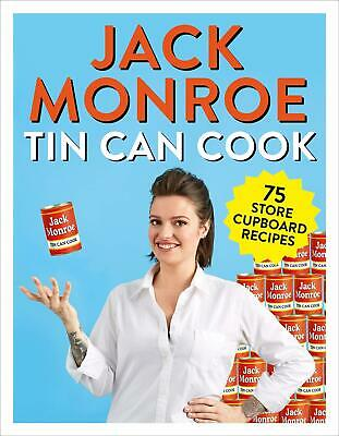Tin Can Cook: 75 Simple Store-cupboard Recipes by Jack Monroe