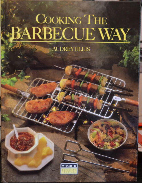 Cooking The Barbecue Way by Audrey Ellis (hardback)