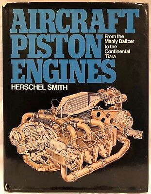 Aviation  Aircraft Piston Engines   From The Manly Baltzer To The Continental Ti
