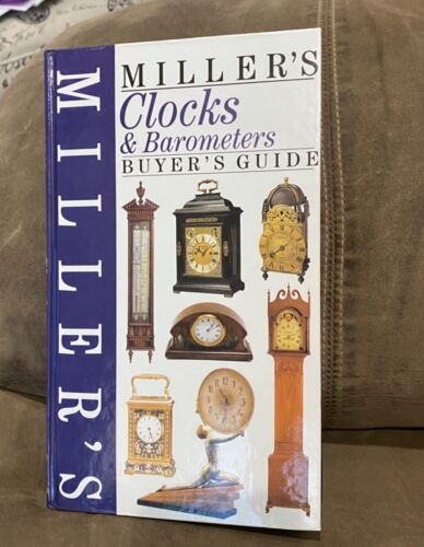 MILLERS CLOCKS & BAROMETERS BUYERS GUIDE - HARD COVER