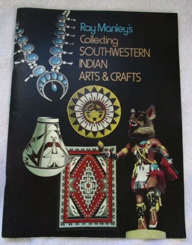 Ray Manley Collecting Southwestern Indian Arts Crafts Reference Book Jewelry