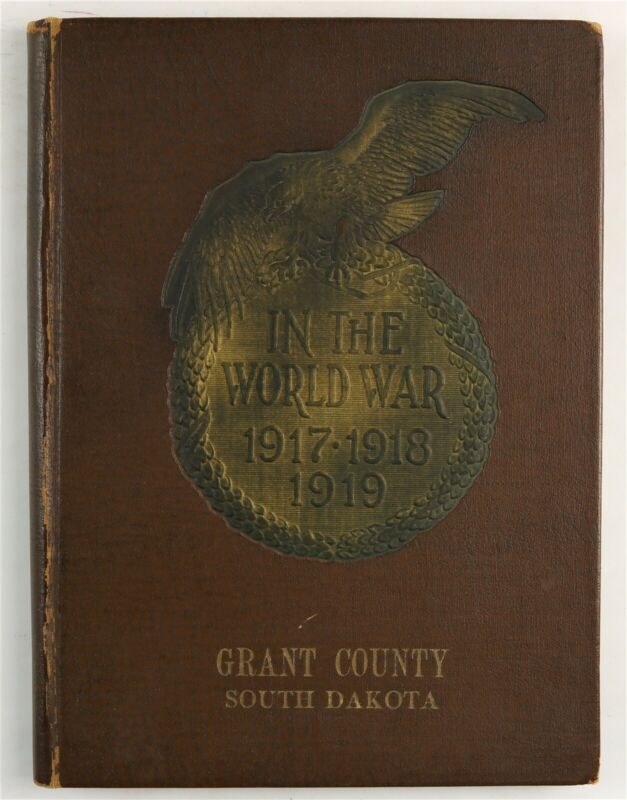 Grant County, South Dakota Milbank Big Stone City Albee SD WWI History Book