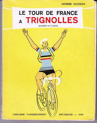 Arthur Masson  Le tour de France à Trignolles  1956