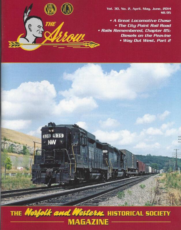 The ARROW: Apr-Jun 2014 magazine, NORFOLK & WESTERN Railroad Historical Society