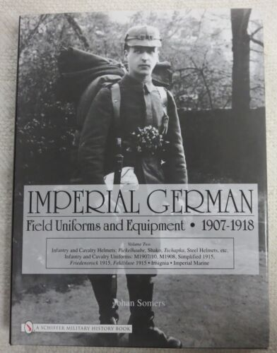 Book IMPERIAL GERMAN FIELD UNIFORMS & EQUIPMENT 1907 1918 Vol.2 WW1 Reference