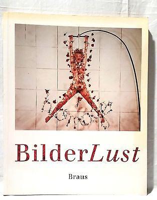 BilderLust erotische Aktfotografie 1855-1989 Brauns 200 Seiten Erstauflage 1991