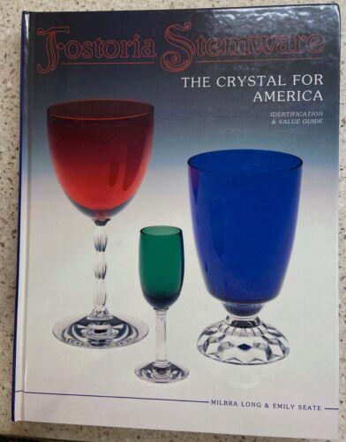 Fostoria Stemware The Crystal for America Identification Guide Value Book