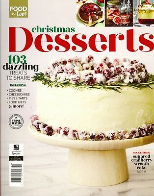 Food To Love Christmas Desserts Special Issue 2018 (103 Dazzling Treats)
