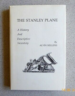 The Stanley Plane, A History and Descriptive Inventory by Alvin Sellens.