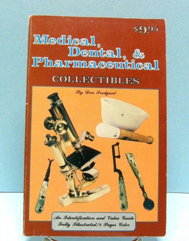 Medical, Dental, & Pharmaceutical Collectibles Book - Don Fraganed