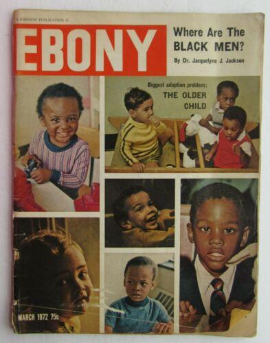 Ebony Magazine Mar 1972 Where Are The Black Men ?/ Black Orphans