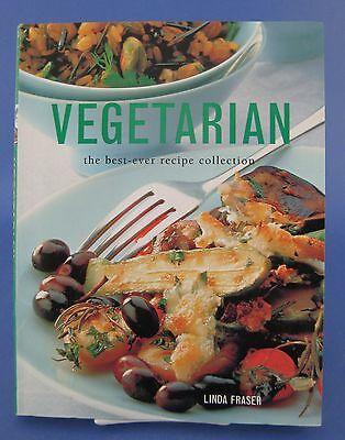 Vegetarian Cookbook The Best Ever Recipe Collection Softcover Linda (The Best Ever Vegetarian Cookbook Linda Fraser)